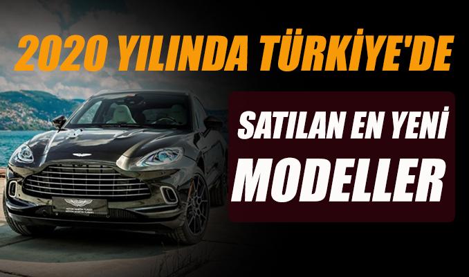 2020 yılında Türkiye'de satılan en yeni modeller...